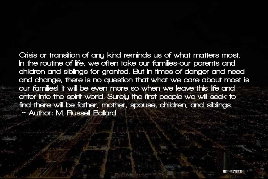 What Matters Most In Life Quotes By M. Russell Ballard