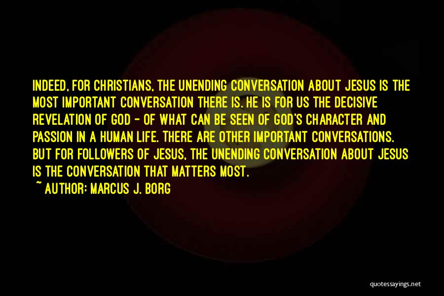What Matters Most In Life Quotes By Marcus J. Borg