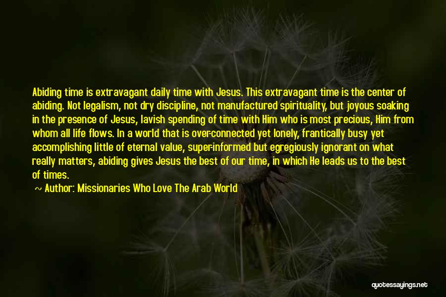 What Matters Most In Life Quotes By Missionaries Who Love The Arab World