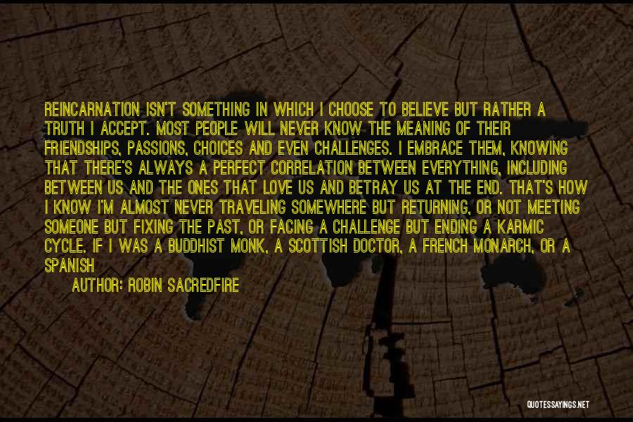 What Matters Most In Life Quotes By Robin Sacredfire