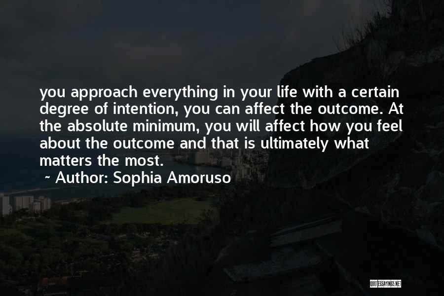 What Matters Most In Life Quotes By Sophia Amoruso