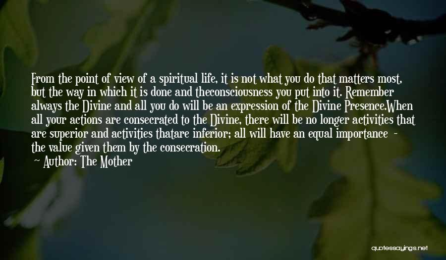 What Matters Most In Life Quotes By The Mother