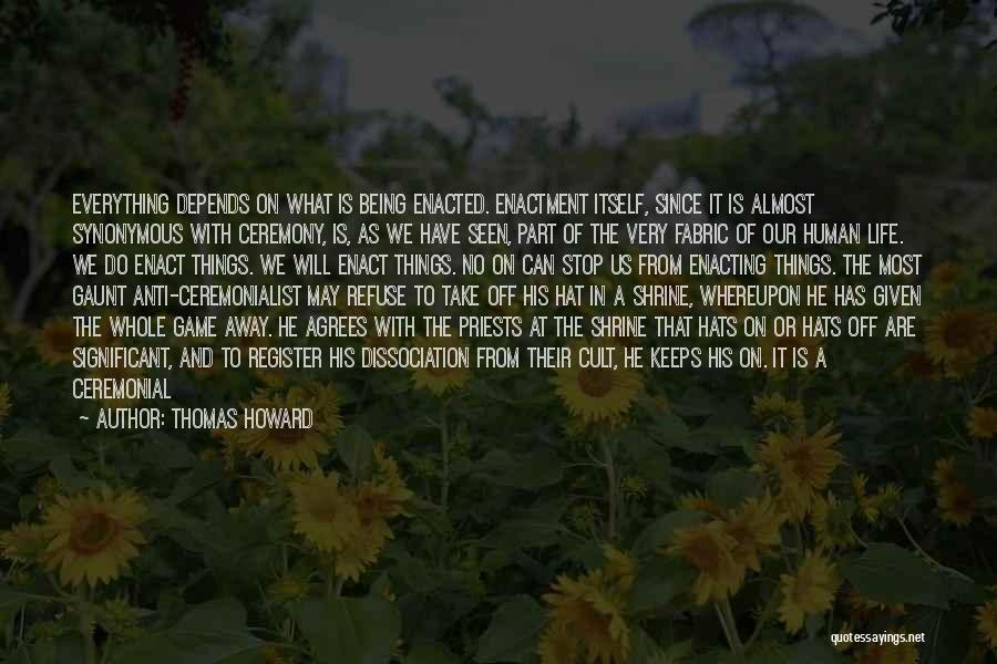 What Matters Most In Life Quotes By Thomas Howard