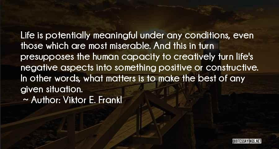 What Matters Most In Life Quotes By Viktor E. Frankl