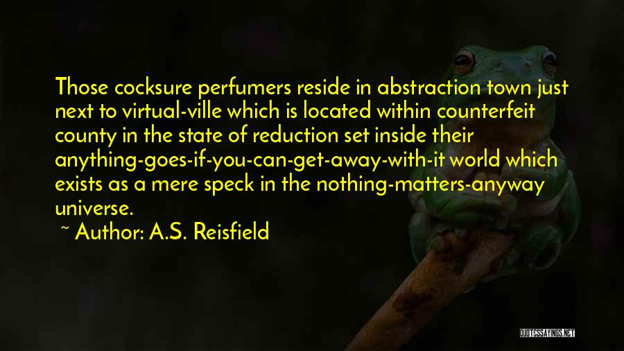 What Matters On The Inside Quotes By A.S. Reisfield