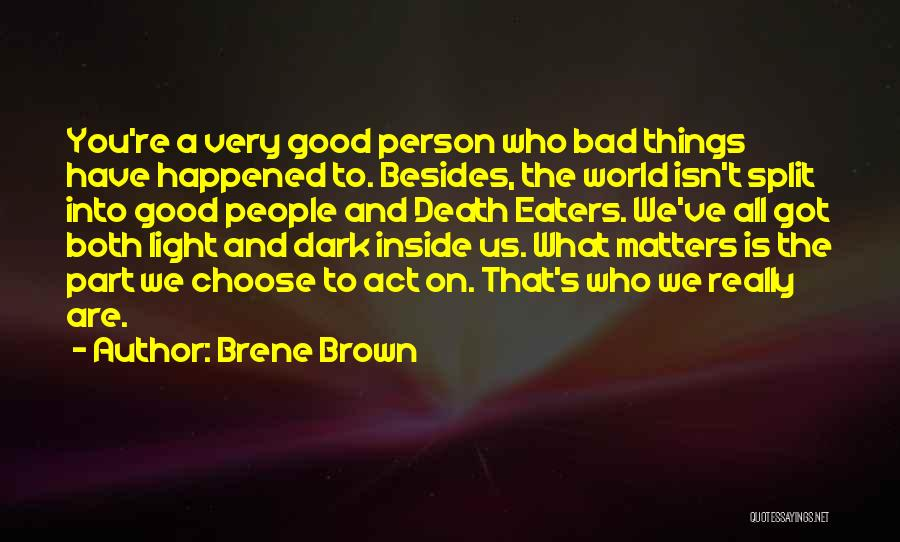 What Matters On The Inside Quotes By Brene Brown