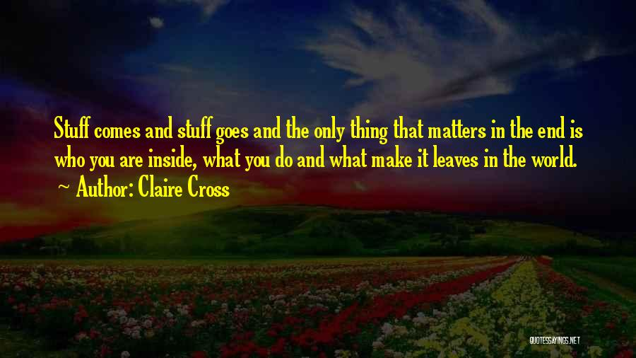 What Matters On The Inside Quotes By Claire Cross