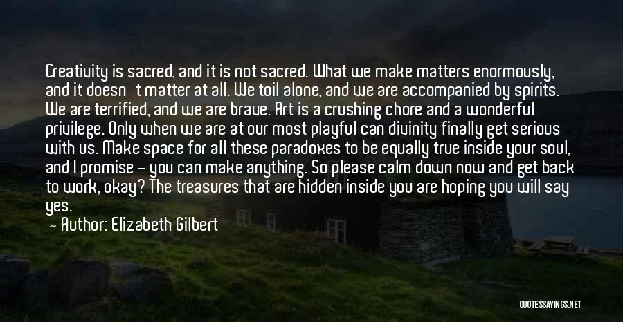 What Matters On The Inside Quotes By Elizabeth Gilbert