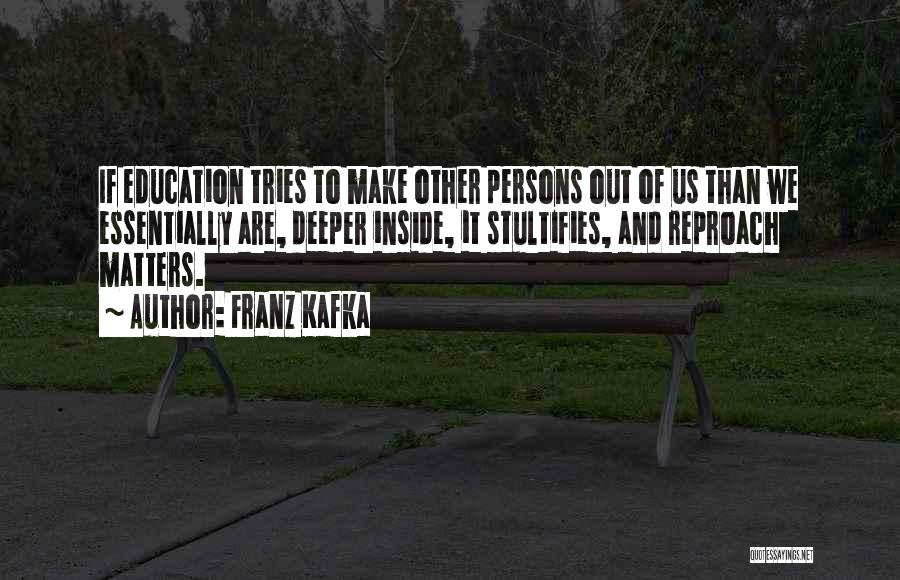 What Matters On The Inside Quotes By Franz Kafka