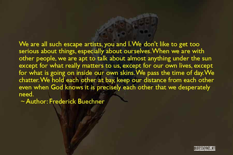 What Matters On The Inside Quotes By Frederick Buechner