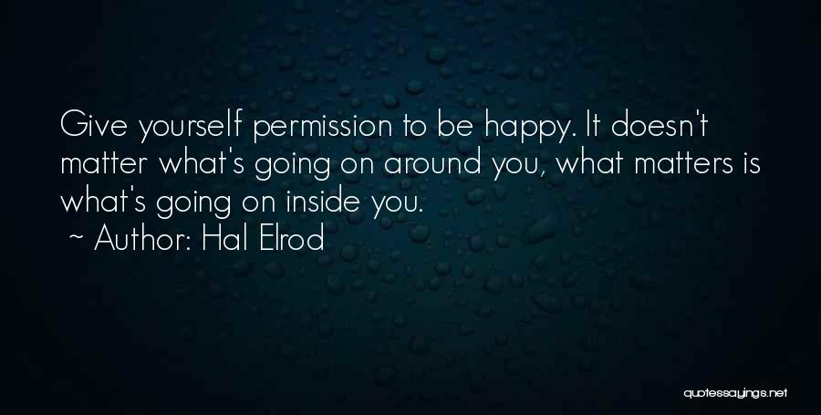 What Matters On The Inside Quotes By Hal Elrod