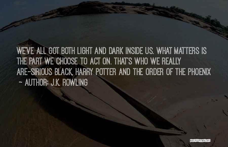 What Matters On The Inside Quotes By J.K. Rowling