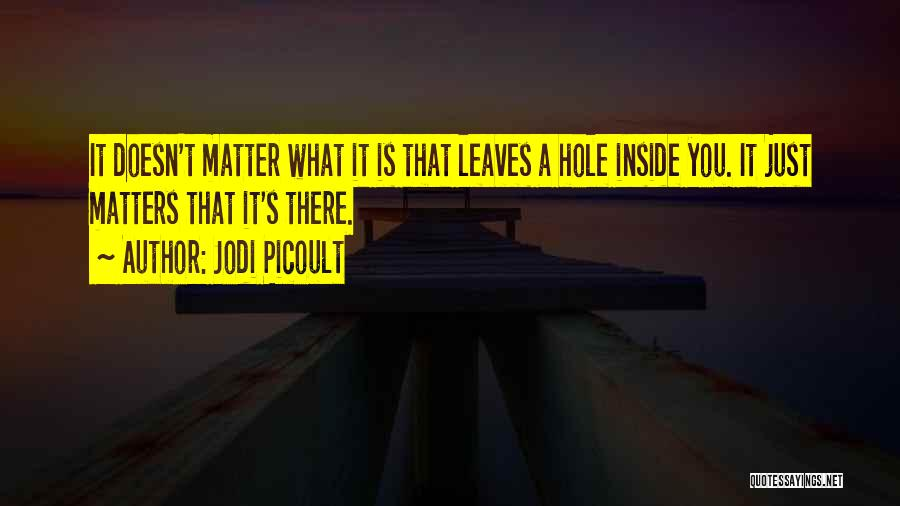 What Matters On The Inside Quotes By Jodi Picoult