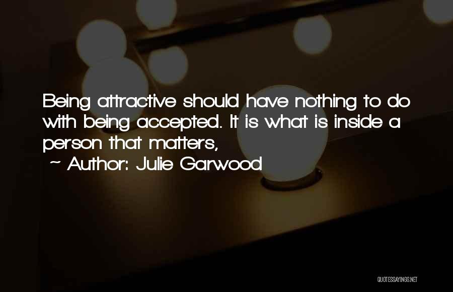 What Matters On The Inside Quotes By Julie Garwood