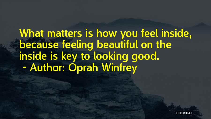 What Matters On The Inside Quotes By Oprah Winfrey