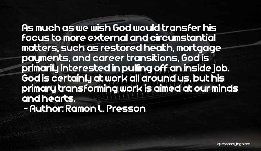 What Matters On The Inside Quotes By Ramon L. Presson