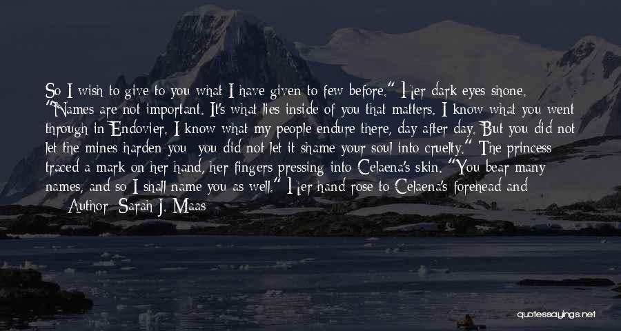 What Matters On The Inside Quotes By Sarah J. Maas