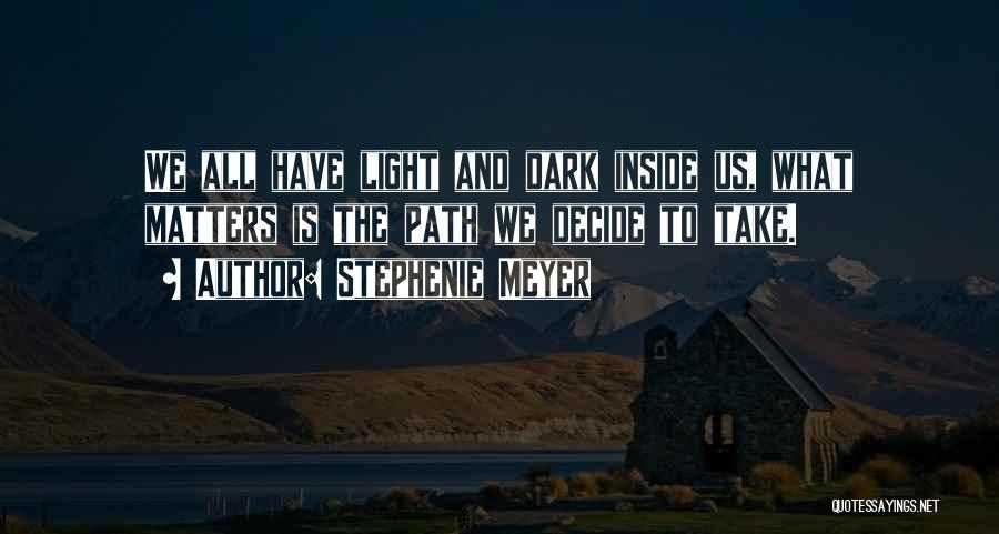 What Matters On The Inside Quotes By Stephenie Meyer