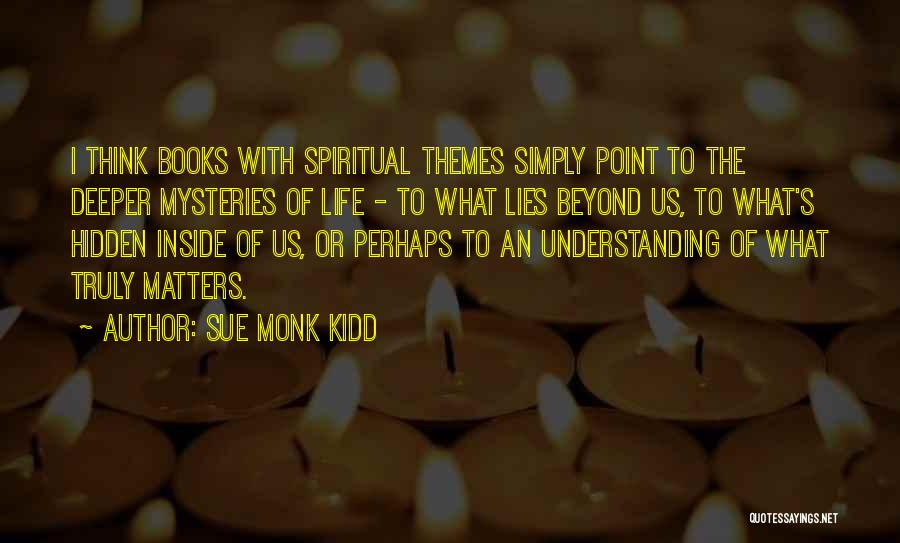 What Matters On The Inside Quotes By Sue Monk Kidd