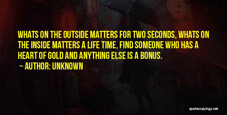 What Matters On The Inside Quotes By Unknown