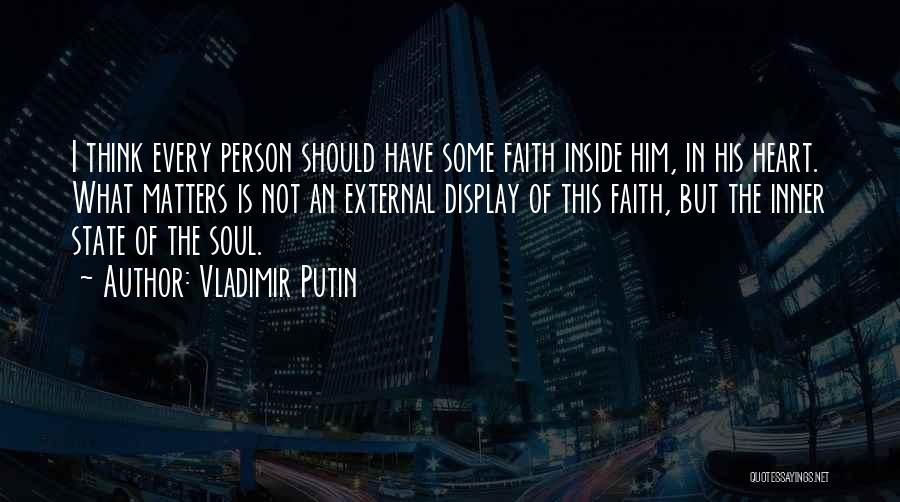 What Matters On The Inside Quotes By Vladimir Putin