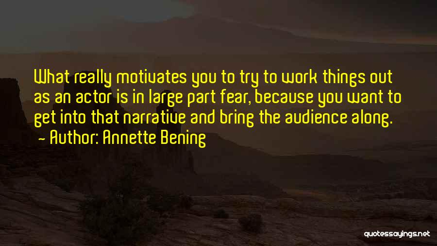 What Motivates You Quotes By Annette Bening