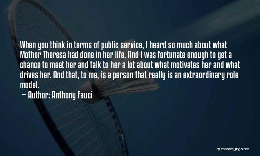 What Motivates You Quotes By Anthony Fauci