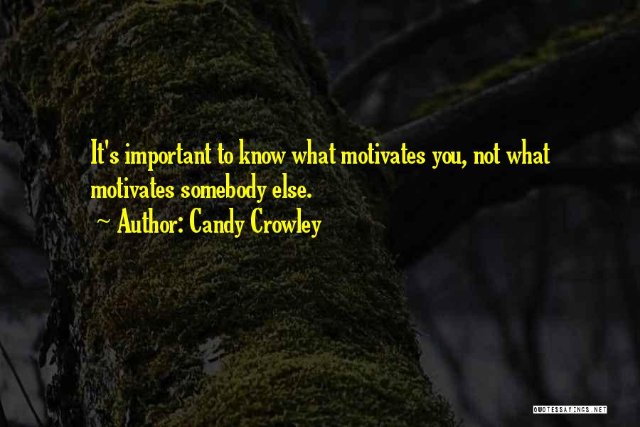 What Motivates You Quotes By Candy Crowley