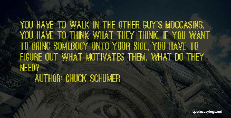 What Motivates You Quotes By Chuck Schumer