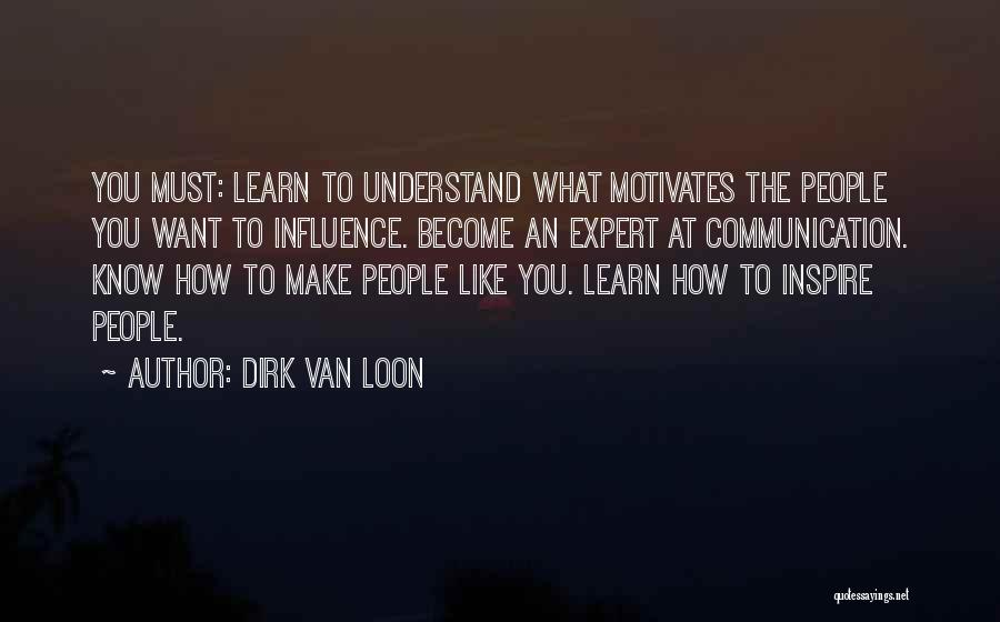 What Motivates You Quotes By Dirk Van Loon