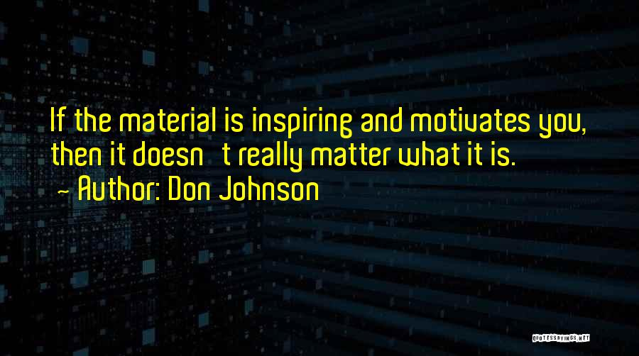 What Motivates You Quotes By Don Johnson
