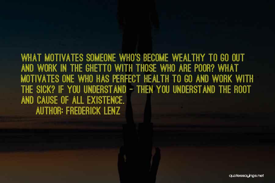 What Motivates You Quotes By Frederick Lenz