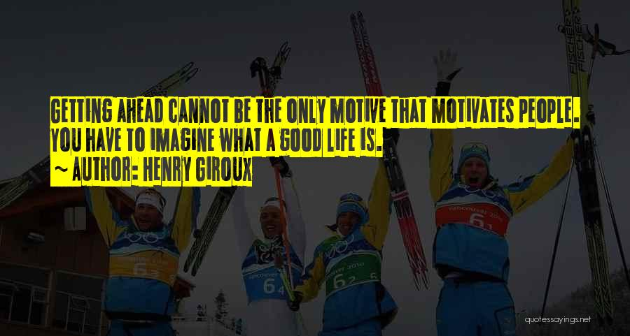 What Motivates You Quotes By Henry Giroux
