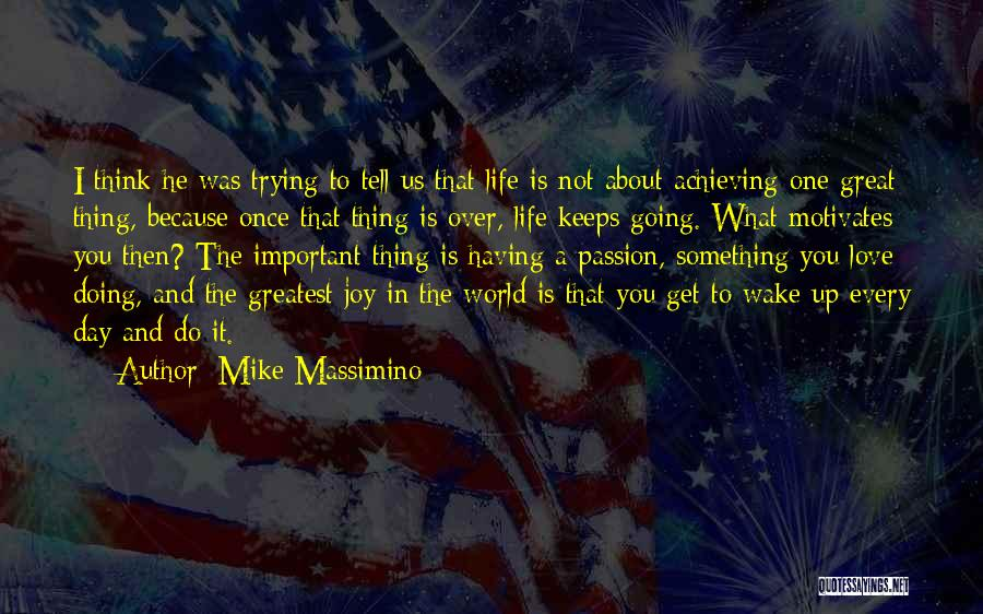 What Motivates You Quotes By Mike Massimino
