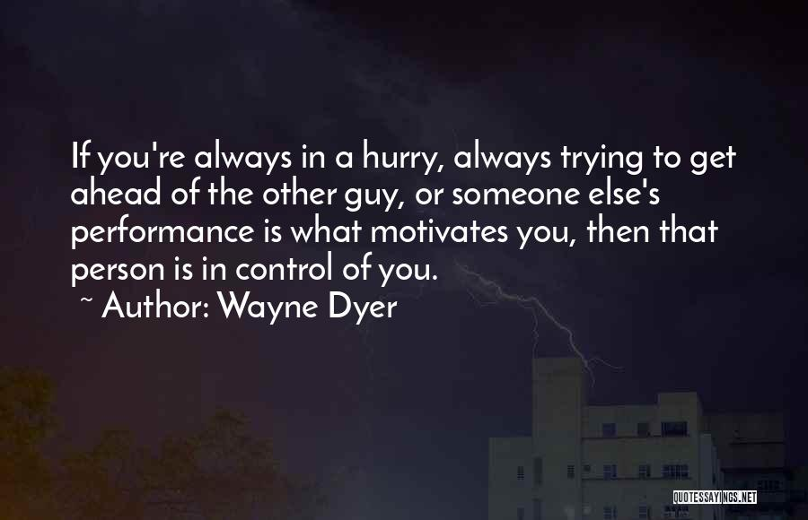 What Motivates You Quotes By Wayne Dyer