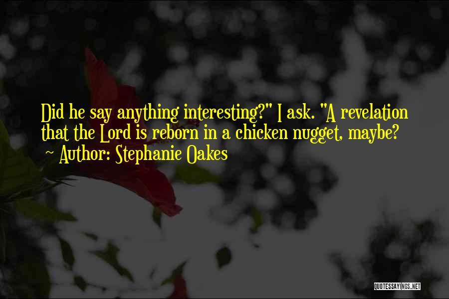 What Say You Nugget Quotes By Stephanie Oakes