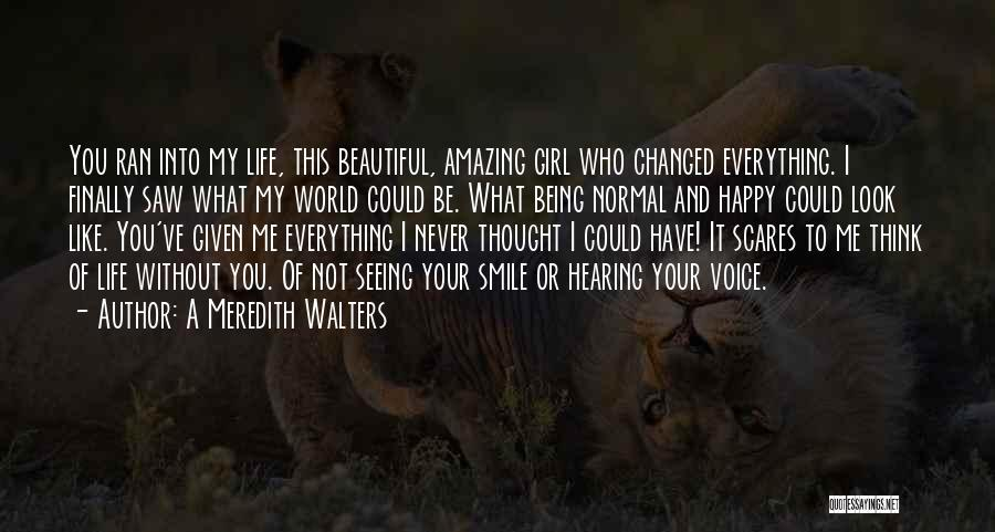 What Scares You Quotes By A Meredith Walters