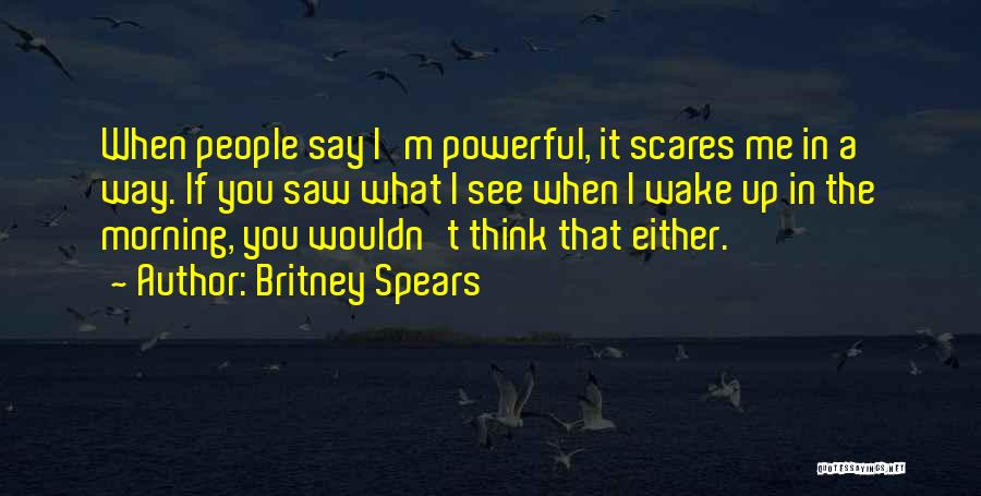 What Scares You Quotes By Britney Spears