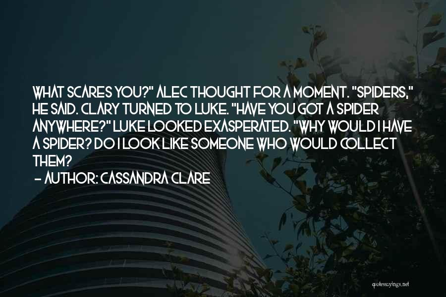 What Scares You Quotes By Cassandra Clare