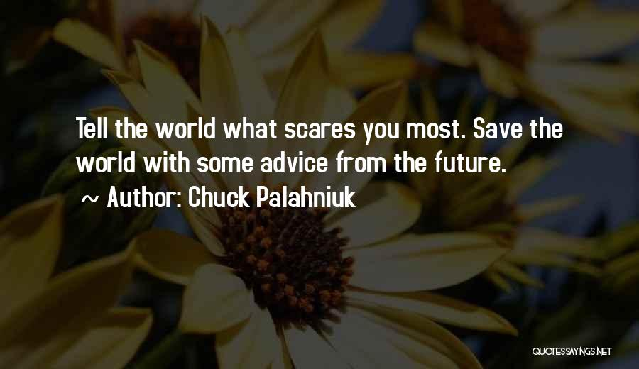What Scares You Quotes By Chuck Palahniuk