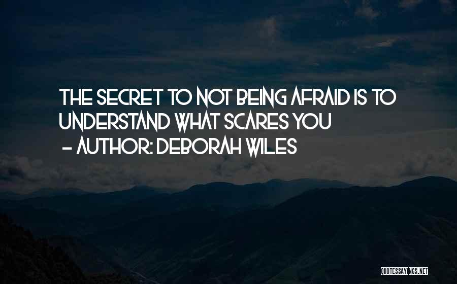 What Scares You Quotes By Deborah Wiles