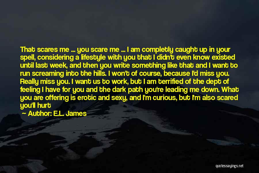 What Scares You Quotes By E.L. James