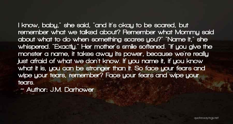 What Scares You Quotes By J.M. Darhower