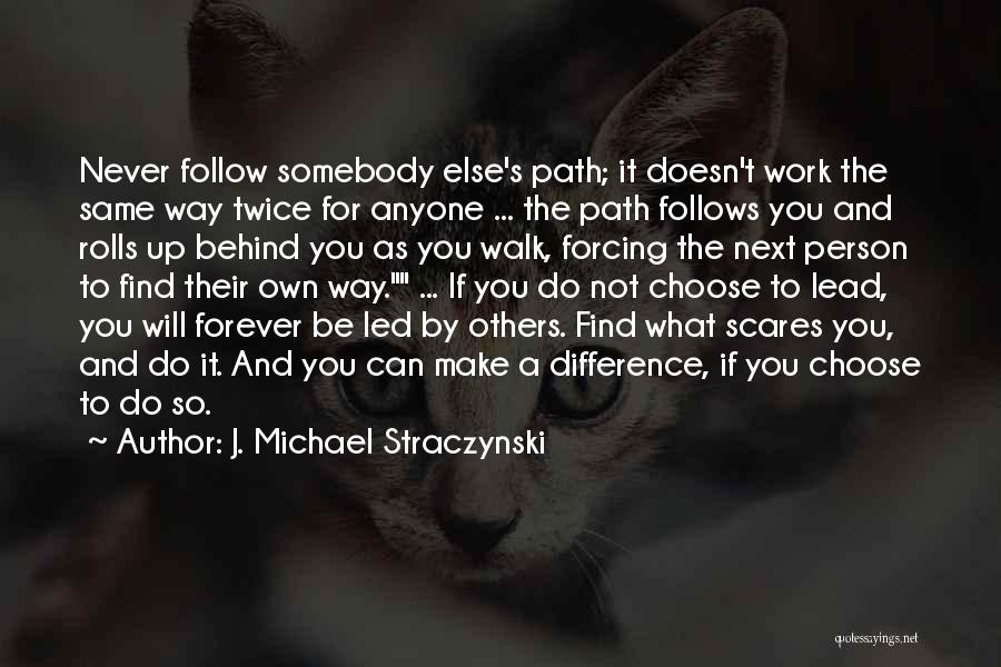 What Scares You Quotes By J. Michael Straczynski