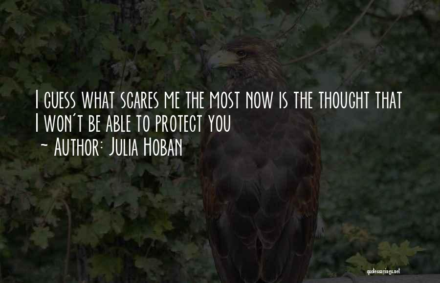 What Scares You Quotes By Julia Hoban