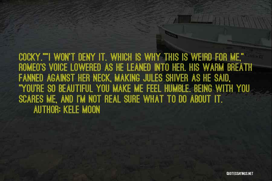 What Scares You Quotes By Kele Moon