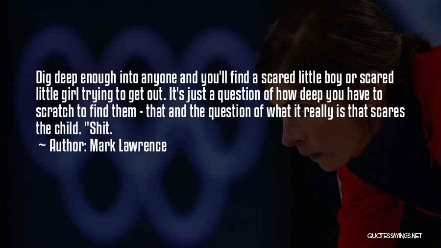 What Scares You Quotes By Mark Lawrence