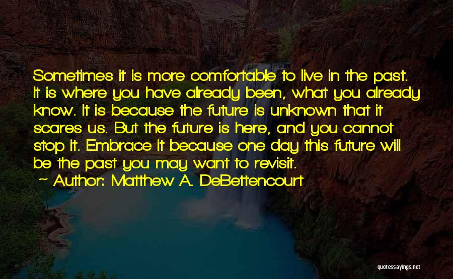 What Scares You Quotes By Matthew A. DeBettencourt