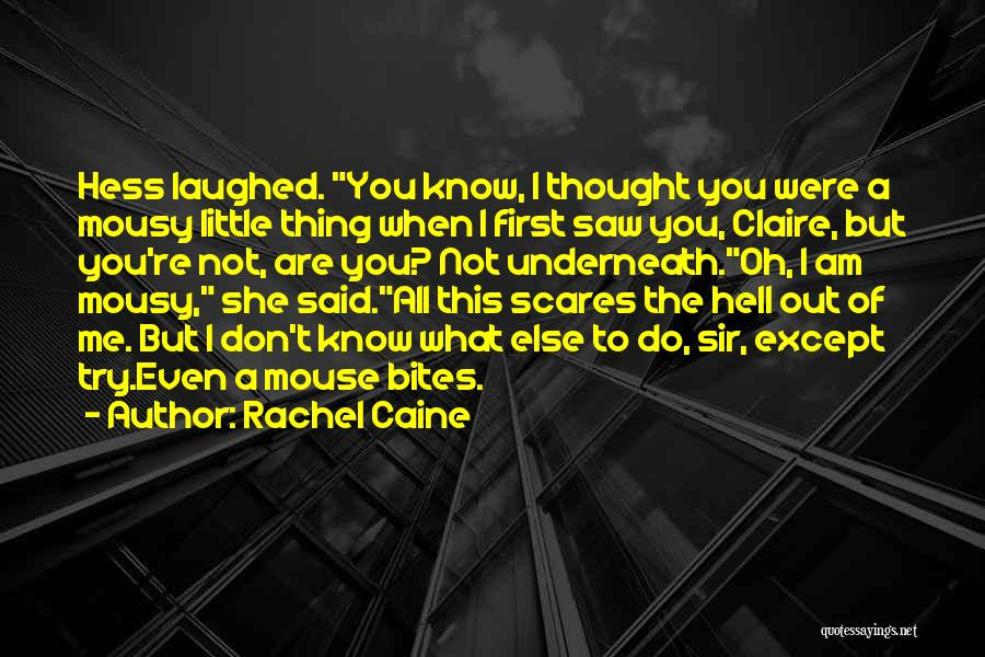 What Scares You Quotes By Rachel Caine