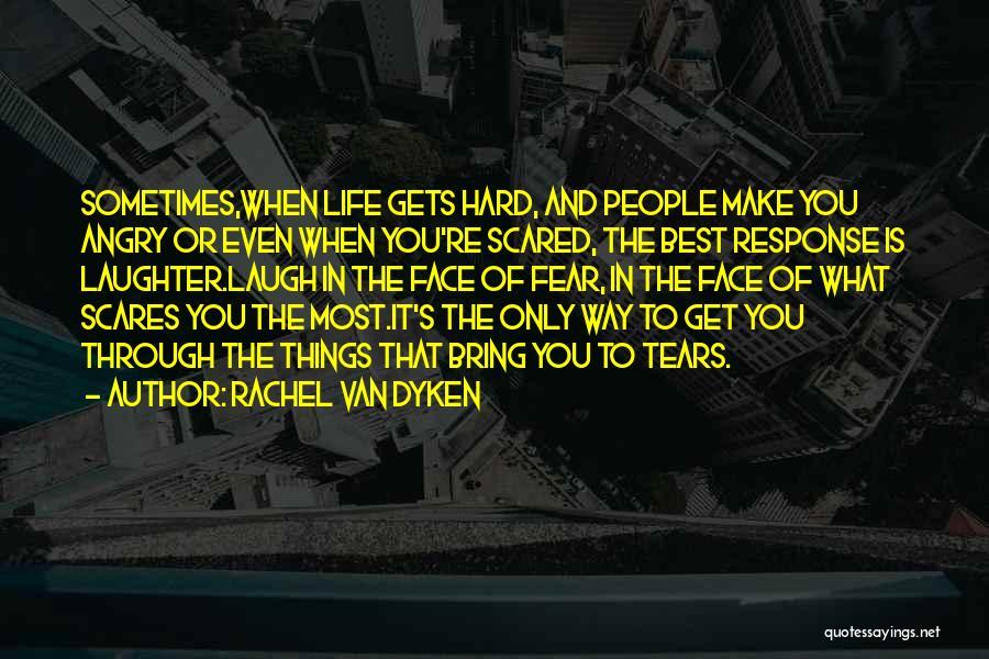 What Scares You Quotes By Rachel Van Dyken